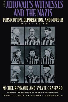 The Jehovah's Witnesses and the Nazis, Michel Reynaud, Sylvie Graffard