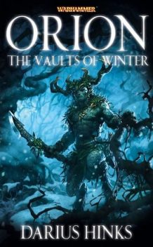 Orion: The Vaults of Winter, Darius Hinks