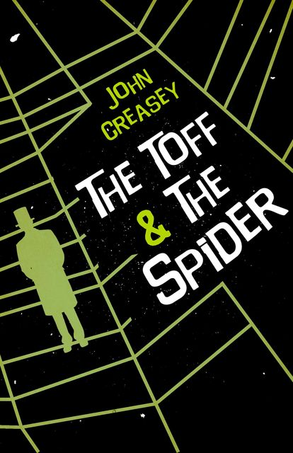 The Toff and The Spider, John Creasey