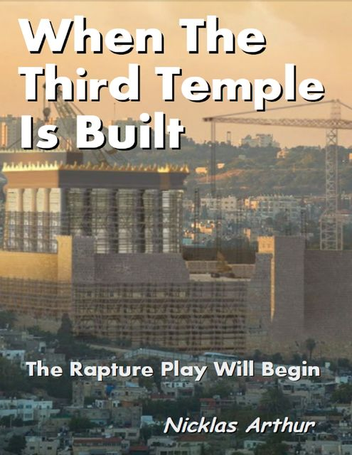 When the Third Temple Is Built, Nicklas Arthur