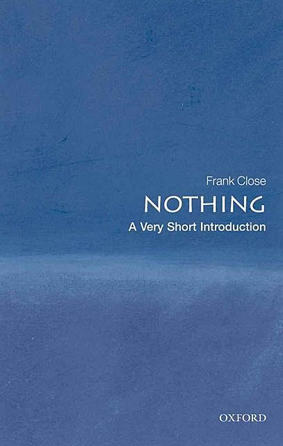 Nothing: A Very Short Introduction, Frank Close, Ray Chase