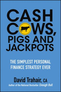 Cash Cows, Pigs and Jackpots, David Trahair