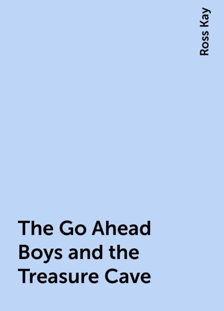 The Go Ahead Boys and the Treasure Cave, Ross Kay