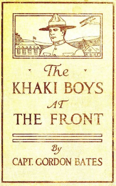 The Khaki Boys at the Front, Gorden Bates