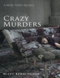 Crazy Murders: A Molly Tinker Mystery, Misty Reddington