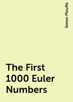 The First 1000 Euler Numbers, Simon Plouffe