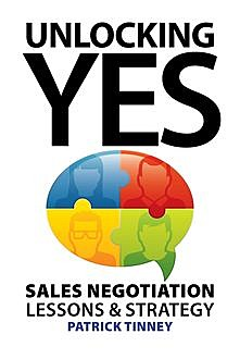 Unlocking Yes – Sales Negotiation Lessons & Strategy, Patrick Tinney
