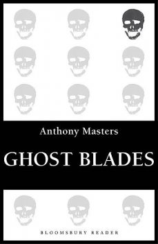 Ghost Blades, Anthony Masters