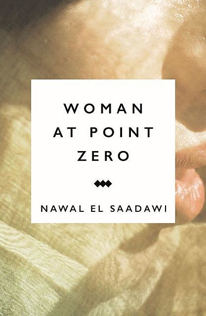 Woman at Point Zero, Nawal El Saadawi
