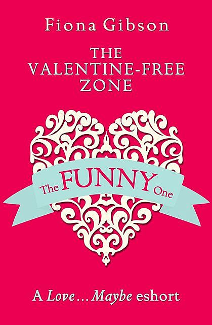 The Valentine-Free Zone, Fiona Gibson