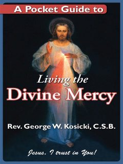 A Pocket Guide to Living the Divine Mercy, George Kosicki