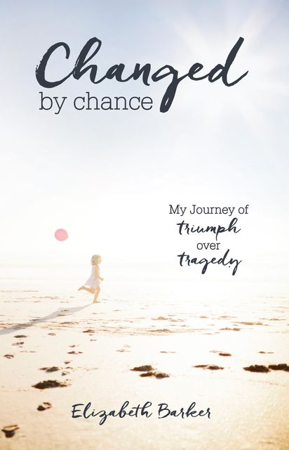 Changed By Chance, Elizabeth Barker