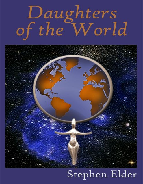 Daughters of the World, Stephen Elder