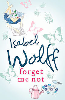Forget Me Not, Isabel Wolff