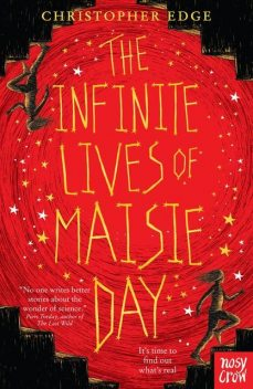 The Infinite Lives of Maisie Day, Christopher Edge
