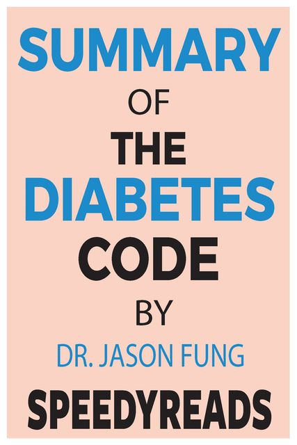 Summary of The Diabetes Code, Jason Fung