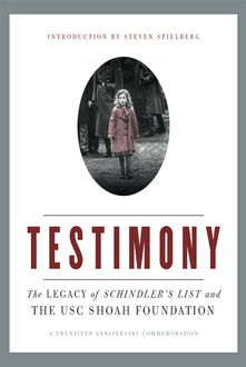 Testimony, Steven Spielberg, The Shoah Foundation