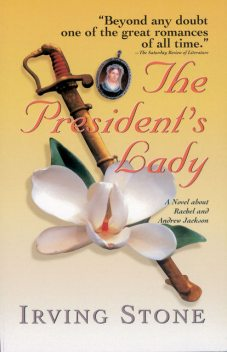 The President's Lady, Irving Stone