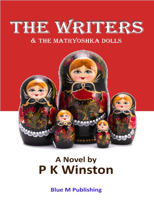 The Writers – & the Matryoshka Dolls, P.K. Winston