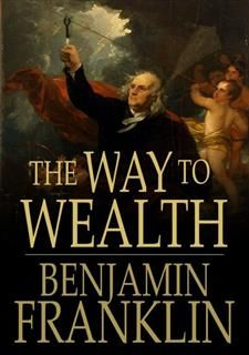 Way to Wealth, Benjamin Franklin
