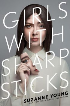Girls with Sharp Sticks, Suzanne Young