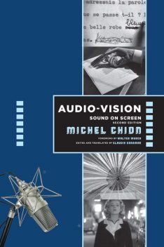 Audio-Vision: Sound on Screen, Michel Chion