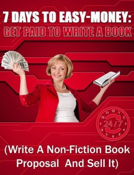 Get Paid to Write a Book: 7 Days to Easy Money, Robert H. Nelson