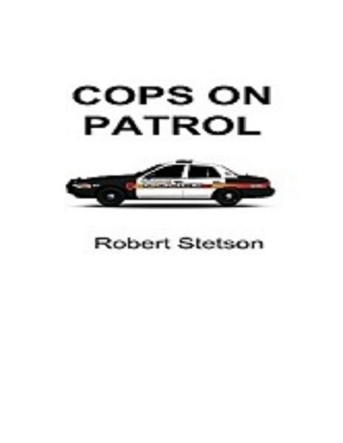 Cops on Patrol, Robert Stetson