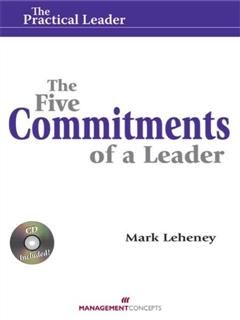 Five Commitments of a Leader, Mark Leheney