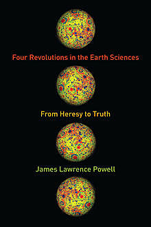 Four Revolutions in the Earth Sciences, James Powell