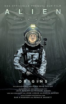ALIEN COVENANT: ORIGINS, Alan Dean Foster