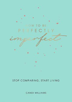 How to Be Perfectly Imperfect, Candi Williams