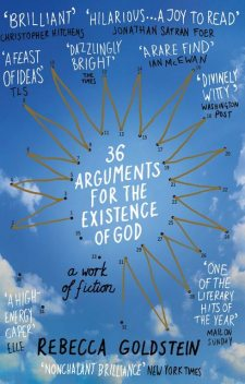 36 Arguments for the Existence of God, Rebecca Goldstein, Rebecca Newberger Newberger Goldstein