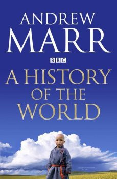 A History of the World, Andrew Marr