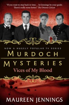 Vices of My Blood, Maureen Jennings