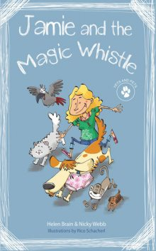 Vets and pets: Jamie and the magic whistle, Helen Brain, Nicky Webb, Rico Schacherl
