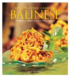 Step by Step: Balinese. Delightful Ideas for Everyday Meals, Heinz von Holzen