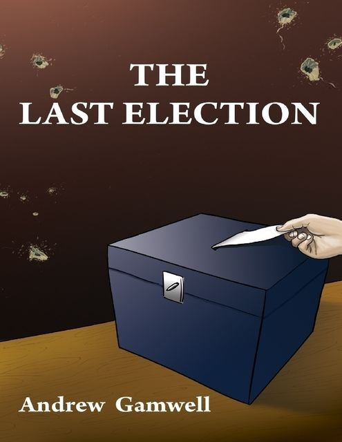 The Last Election, Andrew Gamwell