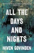 All the Days And Nights, Niven Govinden