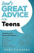 Dad's Great Advice for Teens, Marc Fienberg