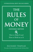 The Rules of Money: How to Make It and How to Hold on to It, Expanded Edition (Gal Zentner's Library), Richard Templar