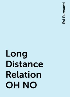 Long Distance Relation OH NO, Evi Purwanti