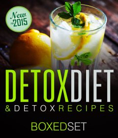 Detox Diet & Detox Recipes (Boxed Set), Speedy Publishing