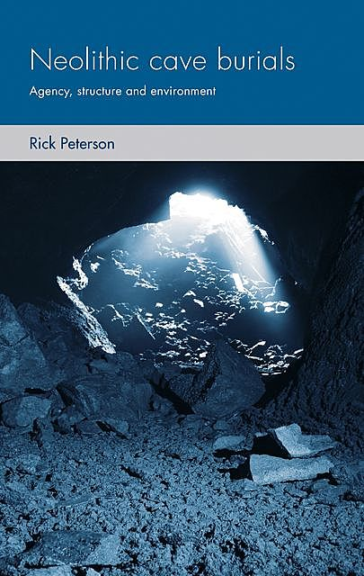 Neolithic cave burials, Rick Peterson
