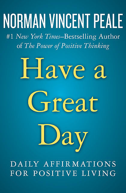 Have a Great Day, Norman Vincent Peale