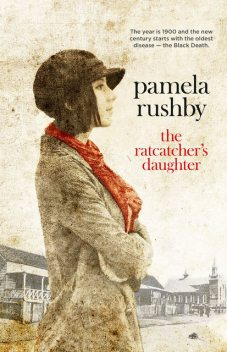 The Ratcatcher's Daughter, Pamela Rushby