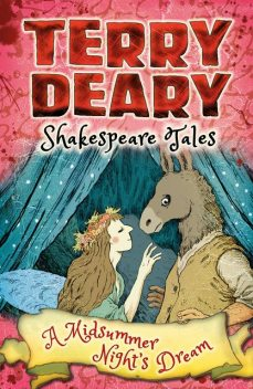 Shakespeare Tales: A Midsummer Night's Dream, Terry Deary