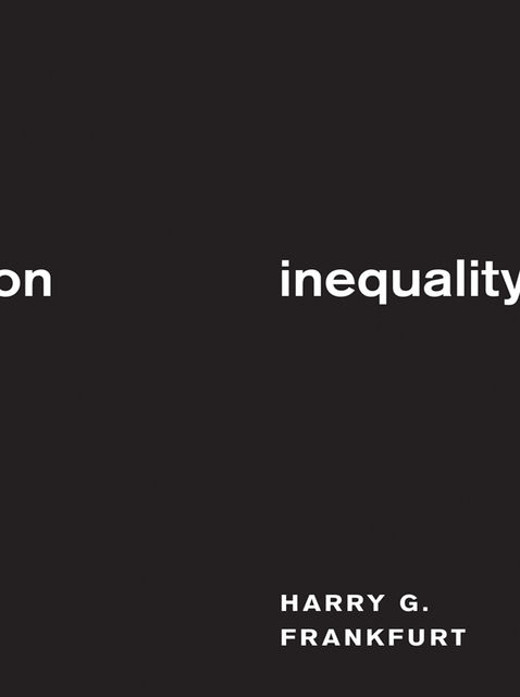 On Inequality, Harry G. Frankfurt