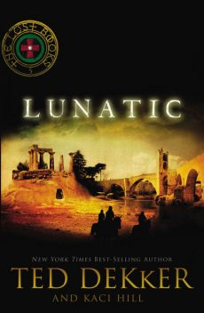 Lunatic, Ted Dekker, Kaci Hill