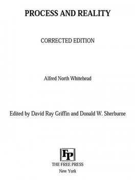 Process and Reality (Gifford Lectures Delivered in the University of Edinburgh During the Session 1927–28), Alfred North Whitehead